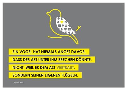 """""""Der Vogel hat niemals Angst davor, dass der Ast unter ihm brechen könnte. Nicht, weil er dem Ast vertraut, sondern seinen eigenen Flügeln."""" (Unbekannt) - Postkarte- Bestellnummer 0238"""