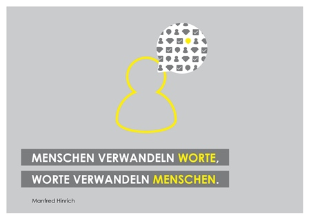 """""""Menschen verwandeln Worte, Worte verwandeln Menschen."""" (Manfred Hinrich)"""